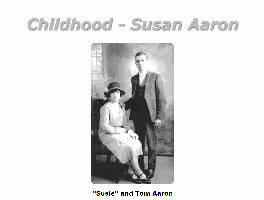 Childhood Memories of Susie / Susan Aaron neé Ellerington of Knottingley in the early 20th Century